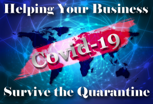 Covid-19: Helping Your Business Survive the Quarantine